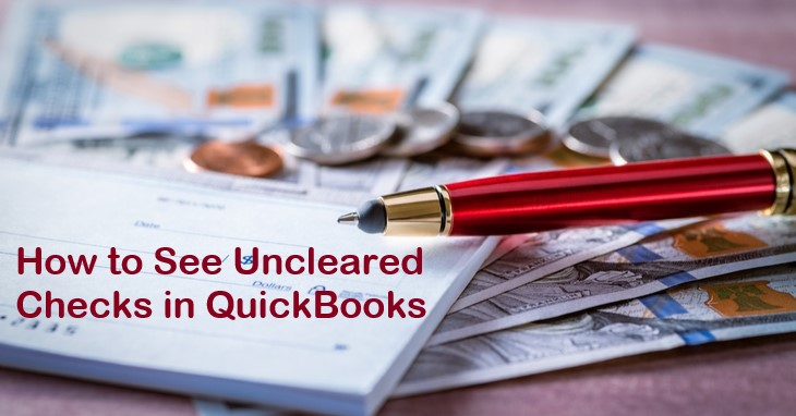 how-to-see-uncleared-checks-in-quickbooks